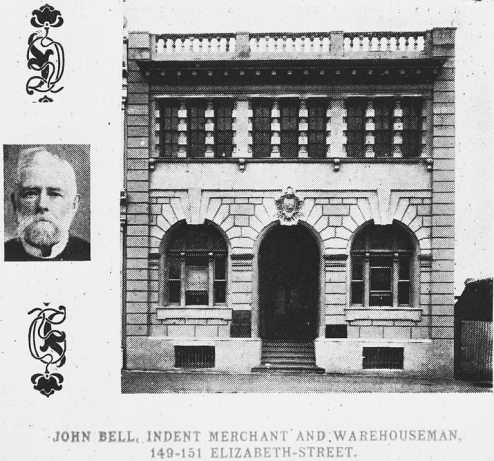 John Bell and warehouse indent merchant and warehouseman 149151 Elizabeth Street 1907